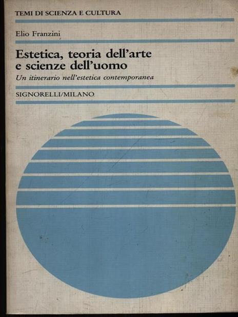 Estetica, teoria dell'arte e scienze dell'uomo - Elio Franzini - copertina