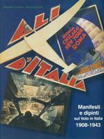 Ali d'Italia Manifesti e dipinti sul volo in Italia 1908. 1943