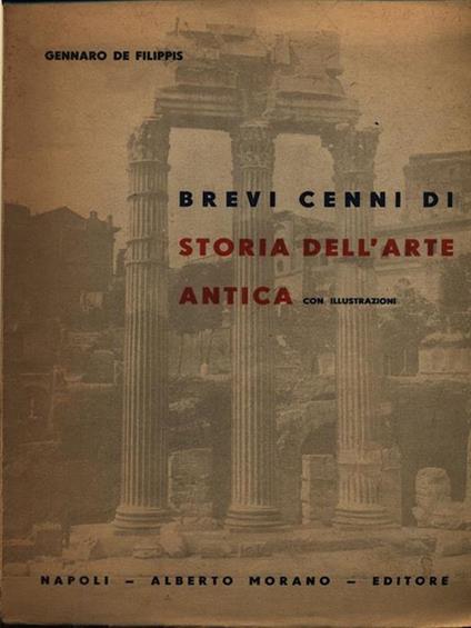 Brevi cenni di storia dell'arte antica - Gennaro De Filippis - copertina