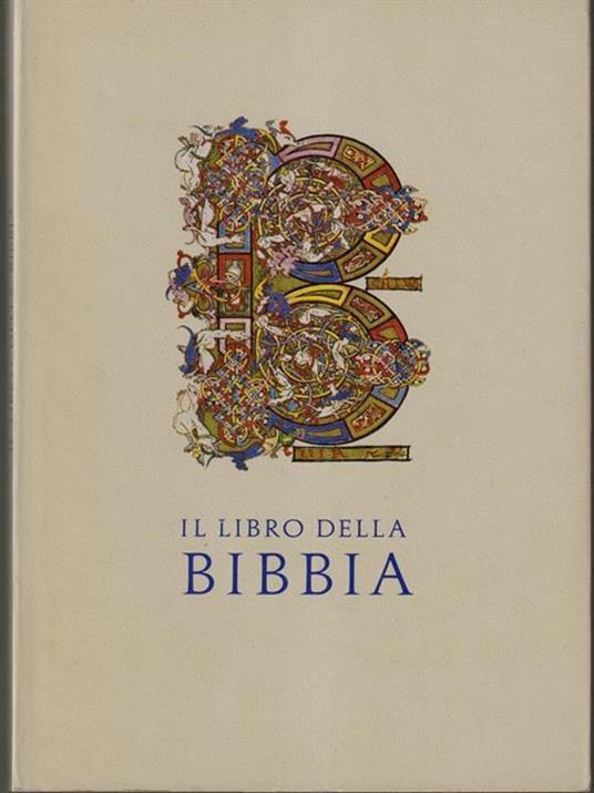 Il libro della Bibbia. Esposizione di manoscritti e di edizioni a stampa della Biblioteca Apostolica Vaticana dal secolo III al secolo XVI - copertina