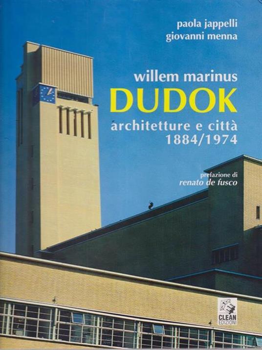 Willem Marinus Dudok. Architetture e città (1884-1974) - Paola Jappelli - copertina