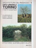 Architettura del paesaggio 1: Orti urbani a Torino. Un esperimento di autogestione