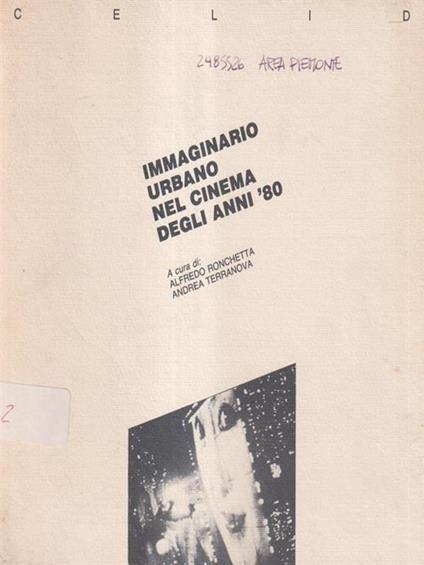 Immaginario urbano nel cinema degli anni '80 - Alfredo Ronchetta - copertina