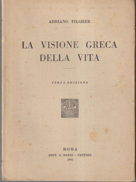 La visione greca della vita - Adriano Tilgher - copertina