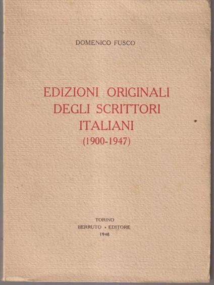 Edizioni originali degli scrittori italiani (1900-1947) - Domenico Fusco - copertina