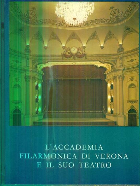 L' accademia filarmonica di Verona e il suo teatro - copertina