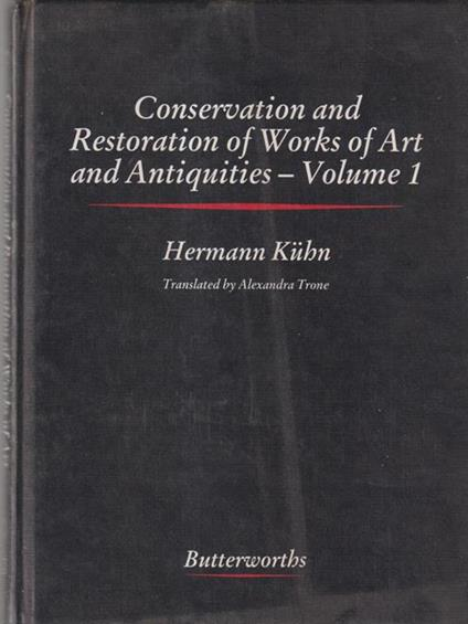 Conservation and Restoration of Works of art and Antiquities vol. 1 - Hermann Kuhn - copertina