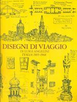 Disegni di viaggio. Italia 1905-1968