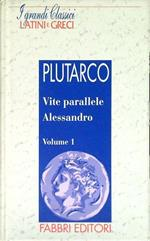 Alessandro. Vite parallele - Volume 1