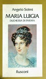 Maria Luigia duchessa di Parma