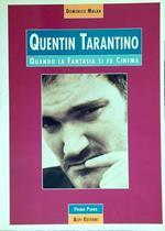 Quentin Tarantino. Quando la fantasia si fa cinema