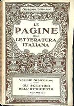 Le pagine della letteratura italiana volume sedicesimo Gli scrittori dell'ottocento i romantici