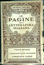 Le pagine della letteratura italiana volume settimo I cinquecentisti maggiori Torquato Tasso