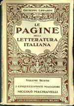 Le pagine della letteratura italiana volume sesto I cinquecentisti maggiori Niccolò Machiavelli
