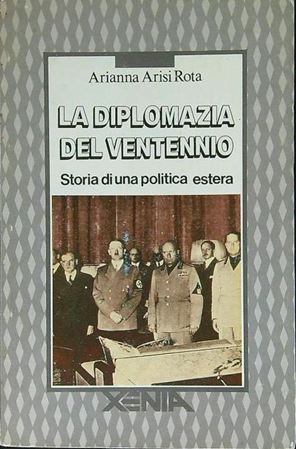 La diplomazia del ventennio - Arianna Arisi Rota - copertina
