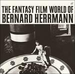 Fantasy Film World of Bernard Herrmann (Colonna sonora) - CD Audio di Bernard Herrmann