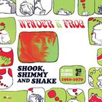 Shook, Shimmy and Shake. The Complete Recordings 1966-1970