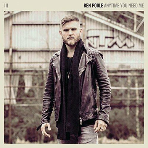 Anytime You Need Me - CD Audio di Ben Poole