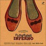 Quantic Presents Flowering Inferno. Shuffle Them Shoes