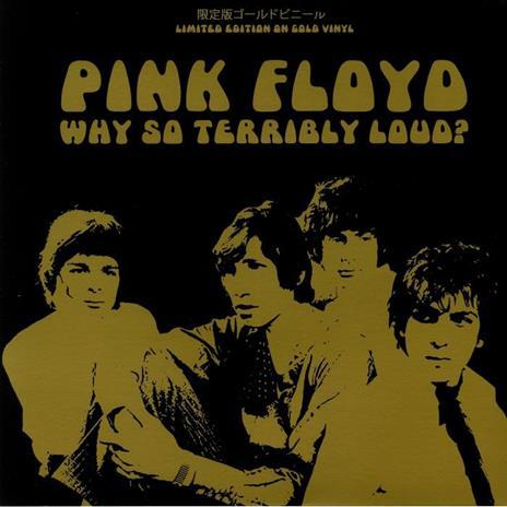 Why so Terribly Loud? - Vinile LP di Pink Floyd