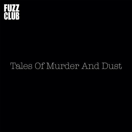 Fuzz Club Session - Vinile LP di Tales of Murder and Dust