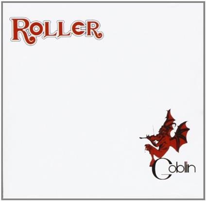 Roller (Colonna sonora) - CD Audio di Goblin