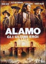 Alamo. Gli ultimi eroi