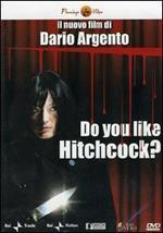 Do You Like Hitchcock? Ti piace Hitchcock?