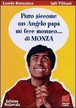 Puro siccome un angelo papà mi fece monaco... di Monza