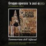 Tammurriata dell'Alfasud - CD Audio di Gruppo Operaio E.Zezi