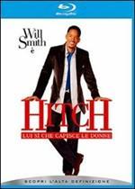 Hitch. Lui sì che capisce le donne