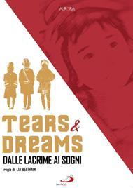 Tears & Dreams. Dalle lacrime ai sogni (DVD)