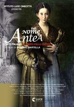 Nel nome di Antea. Con libro (DVD)
