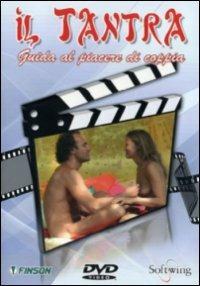 Il tantra. Guida al piacere di coppia - DVD