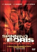 Spinning Boris. Intrigo a Mosca (DVD)