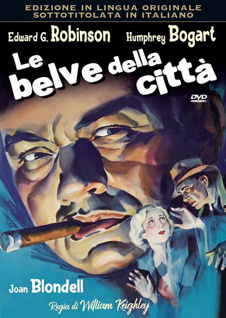 Le belve della città. In lingua originale sottotitolato in italiano (DVD) di William Keighley - DVD