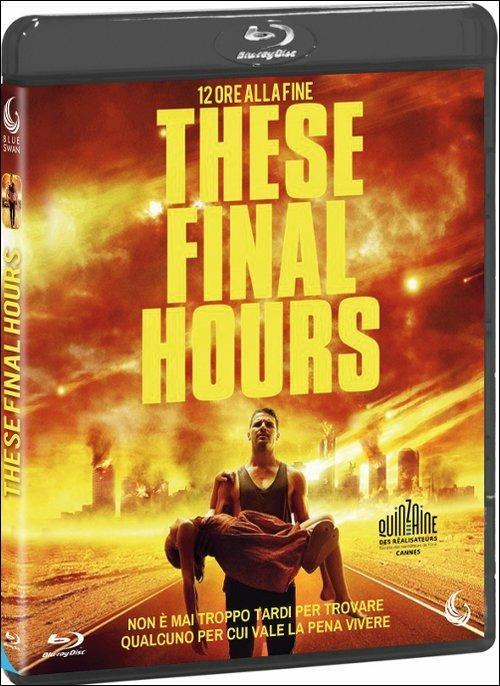 These Final Hours. 12 ore alla fine di Zak Hilditch - Blu-ray