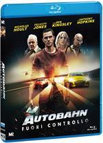 Autobahn. Fuori controllo (Blu-ray)
