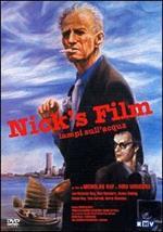 Nick's Movie. Lampi sull'acqua