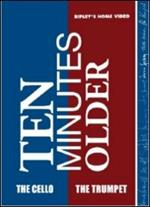 Ten Minutes Older. The Cello. The Trumpet (2 DVD)