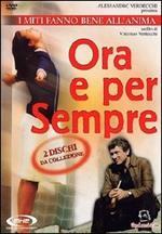 Ora e per sempre (2 DVD)