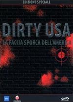 Dirty USA. La faccia sporca dell'America