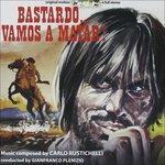 Bastardo.vamos a Matar (Colonna sonora) - CD Audio di Carlo Rustichelli
