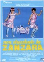 Non stuzzicate la Zanzara