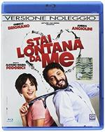 Stai Lontana da Me (Blu-Ray). Versione noleggio