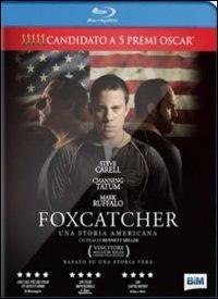 Foxcatcher. Una storia americana di Bennett Miller - Blu-ray