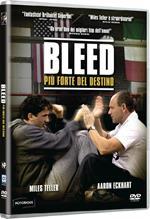 Bleed. Più forte del destino (DVD)