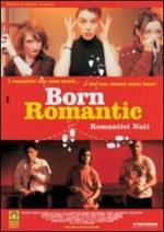 Born Romantic. Romantici nati