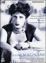 Anna Magnani. Omaggio a Anna Magnani