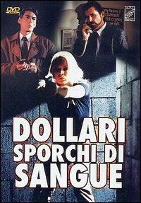 Dollari sporchi di sangue di John Sheppard - DVD